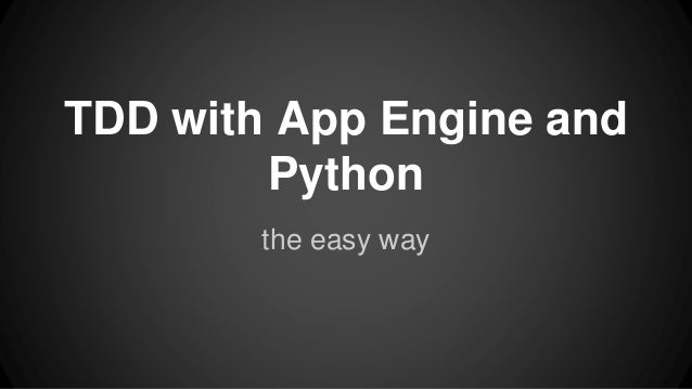 TDD with App Engine and Python the easy way