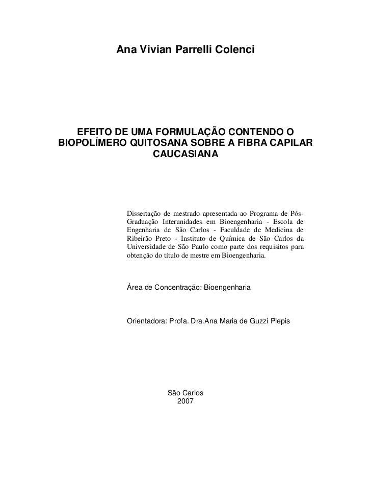 Ana Vivian Parrelli Colenci   EFEITO DE UMA FORMULAÇÃO CONTENDO OBIOPOLÍMERO QUITOSANA SOBRE A FIBRA CAPILAR              ...