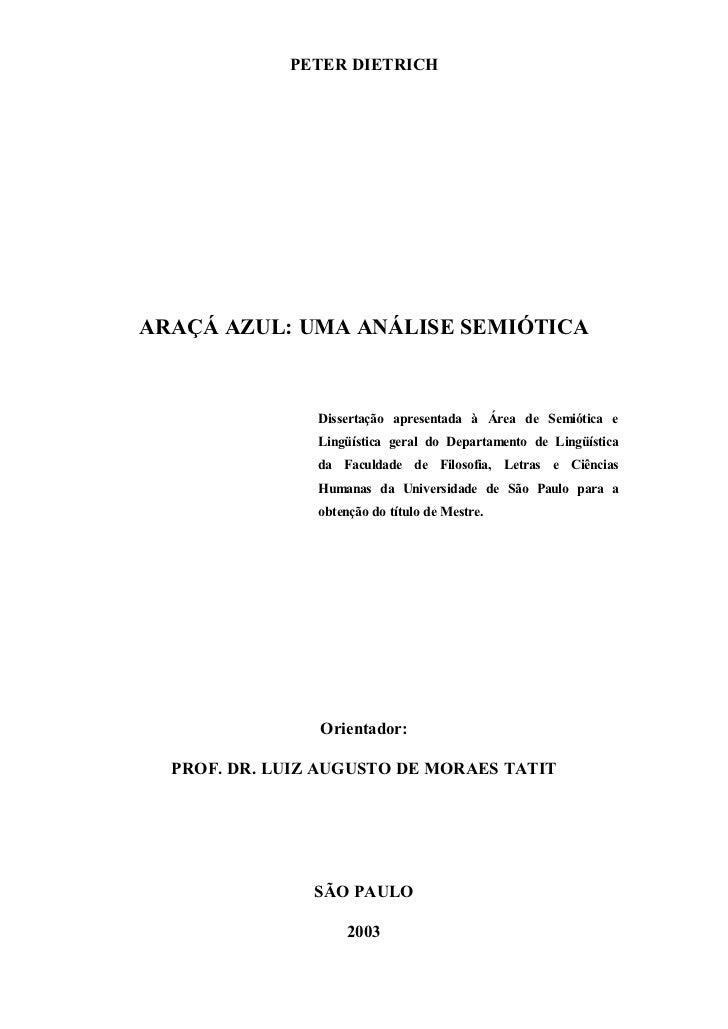 PETER DIETRICHARAÇÁ AZUL: UMA ANÁLISE SEMIÓTICA                Dissertação apresentada à Área de Semiótica e              ...