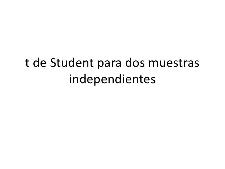 t de Student para dos muestras independientes<br />