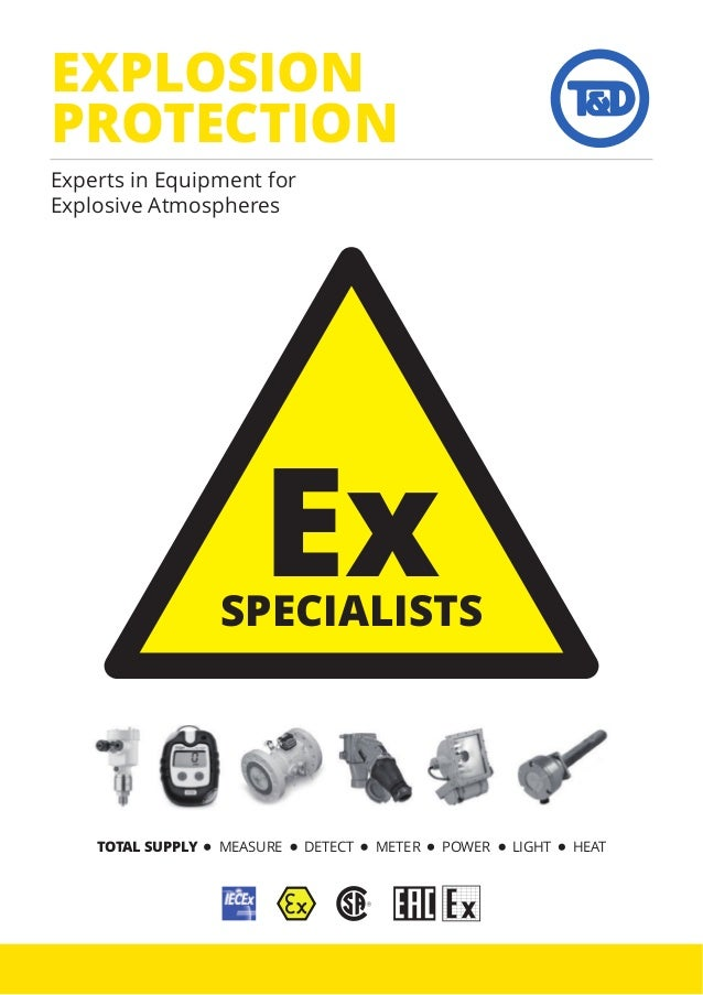 ExSPECIALISTS EXPLOSION PROTECTION Experts in Equipment for Explosive Atmospheres TOTAL SUPPLY MEASURE DETECT METER POWER ...