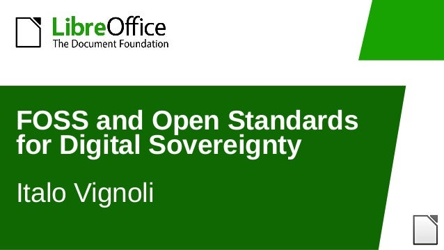 FOSS and Open Standards for Digital Sovereignty Italo Vignoli
