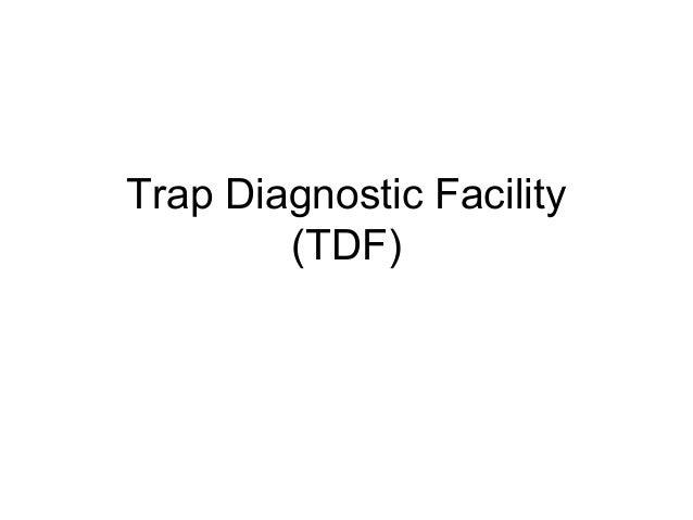 Trap Diagnostic Facility (TDF)