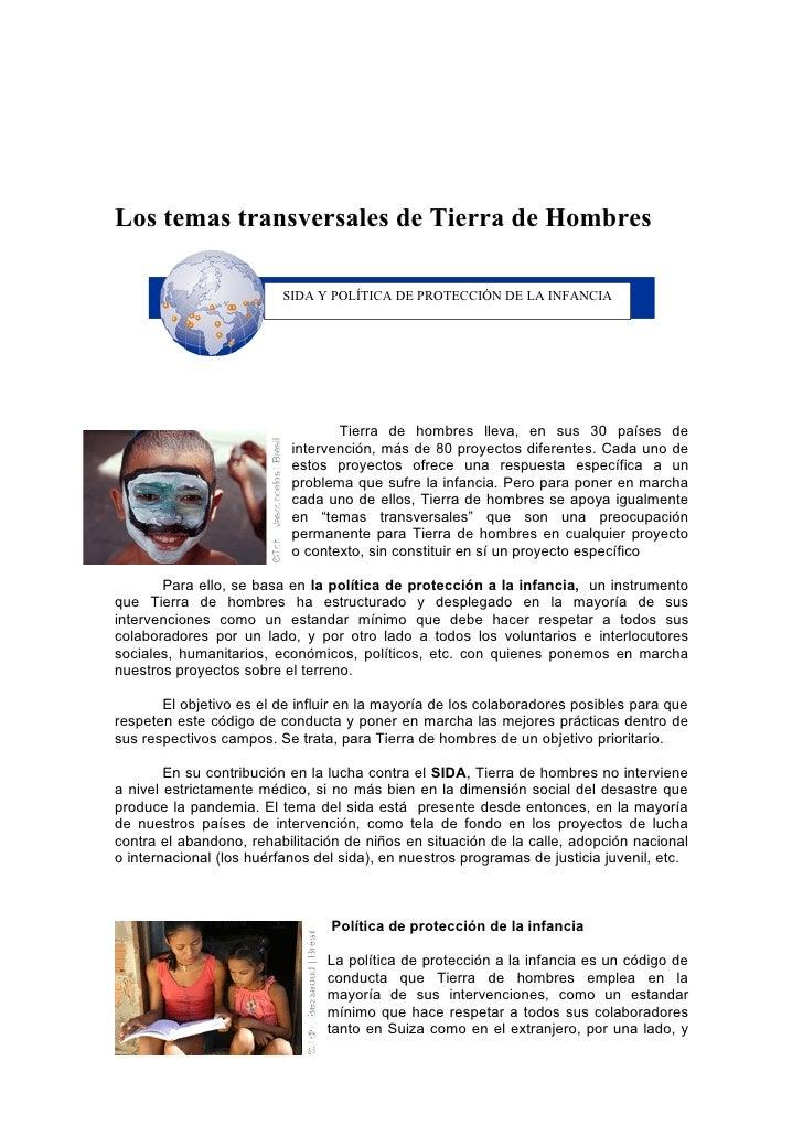 Los temas transversales de Tierra de Hombres                            SIDA Y POLÍTICA DE PROTECCIÓN DE LA INFANCIA      ...