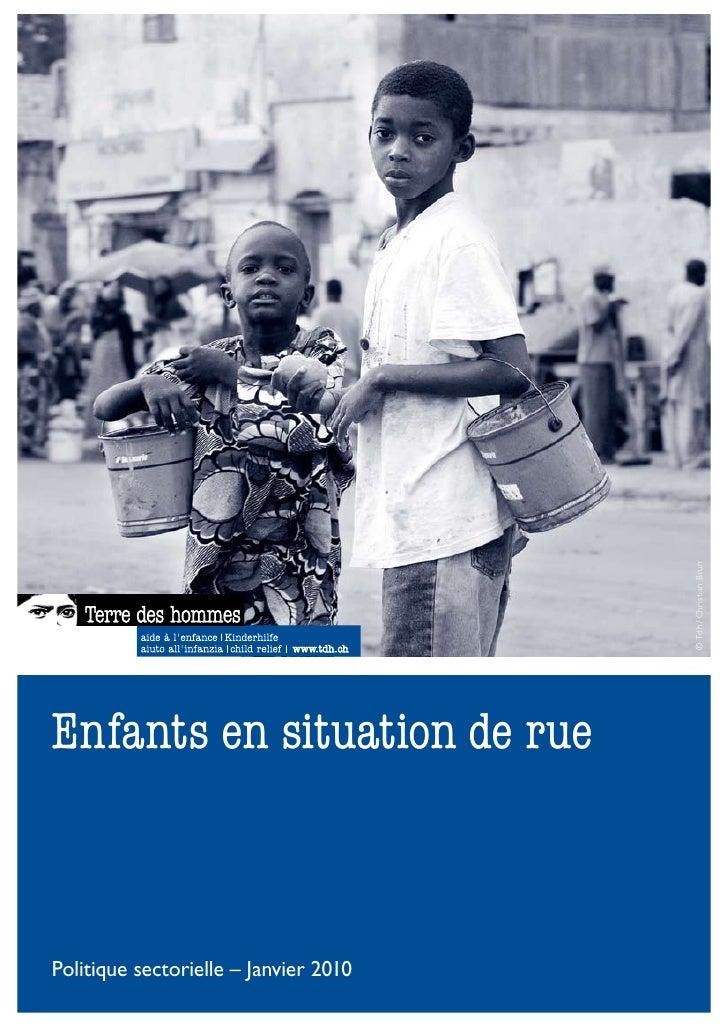 © Tdh / Christian Brun    Enfants en situation de rue    Politique sectorielle – Janvier 2010