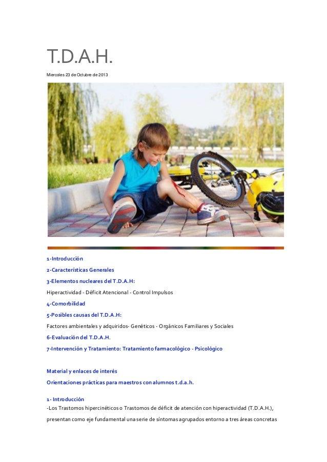 T.D.A.H. Miercoles 23 de Octubre de 2013  1-Introducción 2-Características Generales 3-Elementos nucleares del T.D.A.H: Hi...