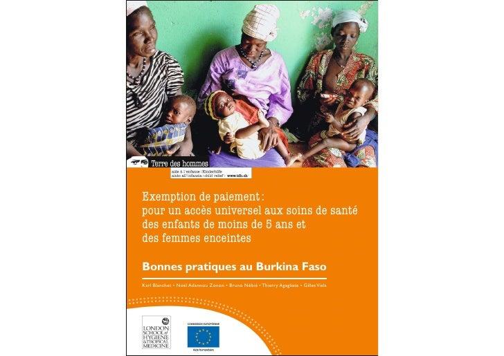 Exemption de paiement :pour un accès universel aux soins de santédes enfants de moins de 5 ans etdes femmes enceintesBonne...