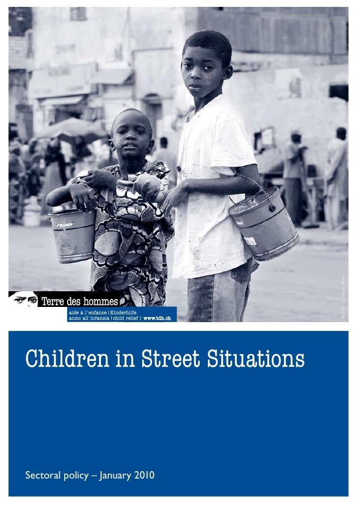© Tdh / Christian Brun    Children in Street Situations    Sectoral policy – January 2010