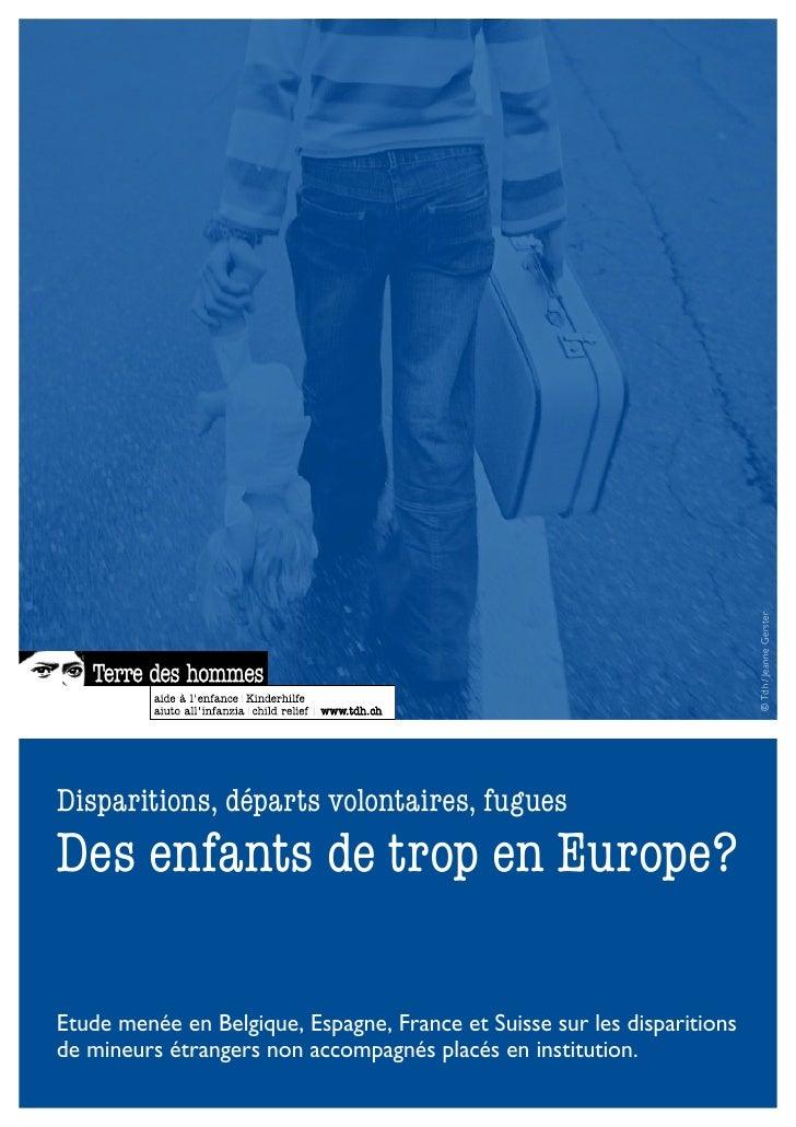 © Tdh / Jeanne Gerster    Disparitions, départs volontaires, fugues Des enfants de trop en Europe?  Etude menée en Belgiqu...