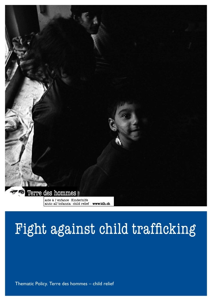 Fight against child trafficking   Thematic Policy. Terre des hommes – child relief