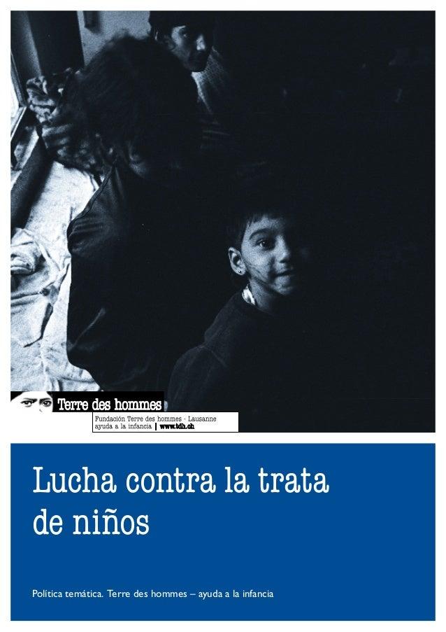 Lucha contra la tratade niñosPolítica temática. Terre des hommes – ayuda a la infancia