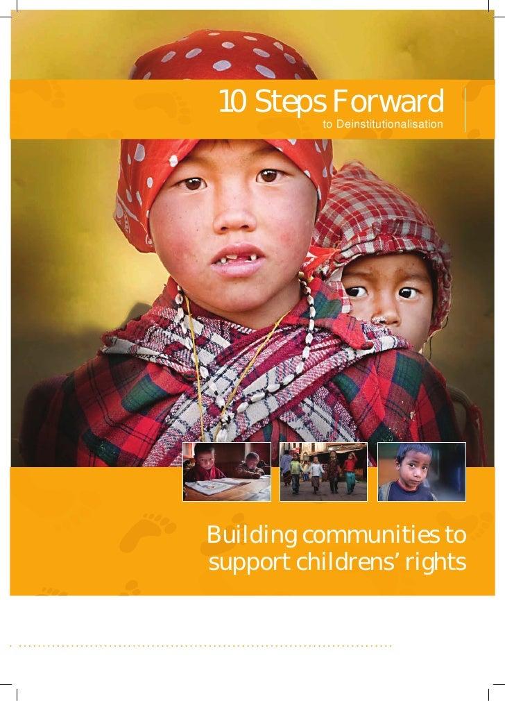 10 Steps Forward           to DeinstitutionalisationBuilding communities tosupport childrens' rights