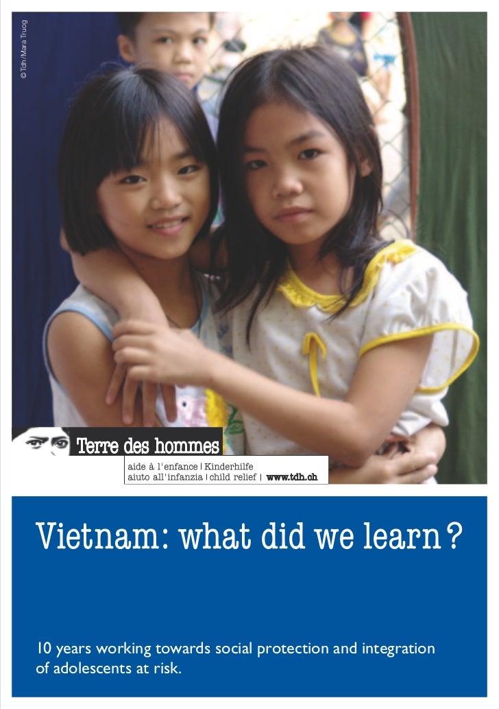 ©Tdh /Mara Truog                   Vietnam: what did we learn?                   10 years working towards social protectio...