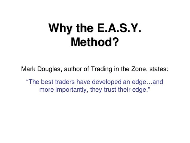 """Mark Douglas, author of Trading in the Zone, states: """"The best traders have developed an edge…and more importantly, they t..."""