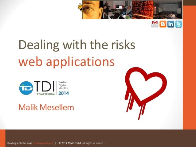 Dealing with the risks: web applications | © 2014 MME BVBA, all rights reserved. Dealing with the risks web applications M...