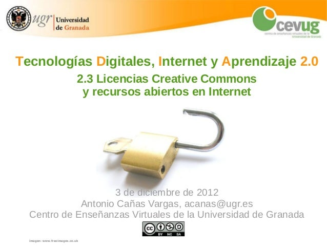 Tecnologías Digitales, Internet y Aprendizaje 2.0                             2.3 Licencias Creative Commons              ...