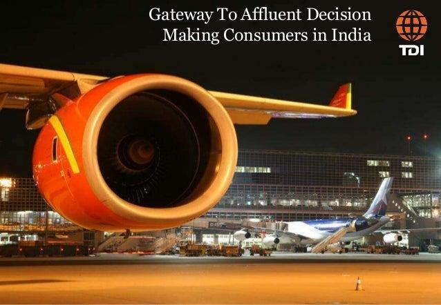 Gateway To Affluent Decision Making Consumers in India  New Delhi, India www. tdiindia.com · info@tdiindia.com