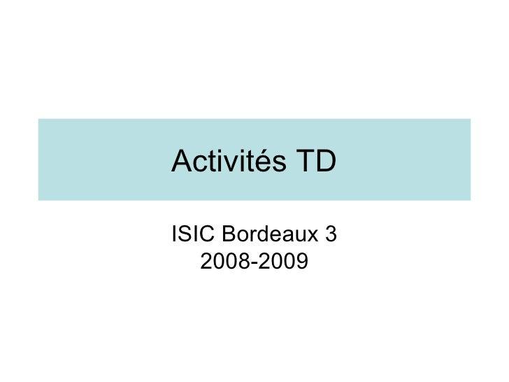 Activités TD ISIC Bordeaux 3 2008-2009