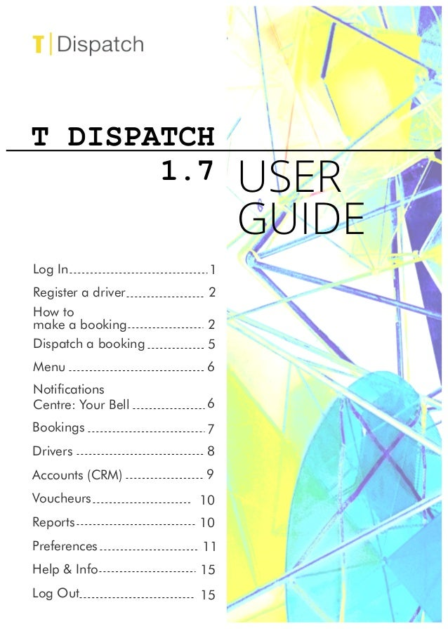 t dispatch user guide rh slideshare net how to create a user guide template how to make a user manual