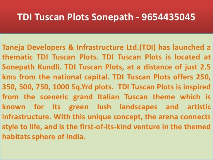 TDI Tuscan Plots Sonepath - 9654435045<br />Taneja Developers & Infrastructure Ltd.(TDI) has launched a thematic TDI Tusca...
