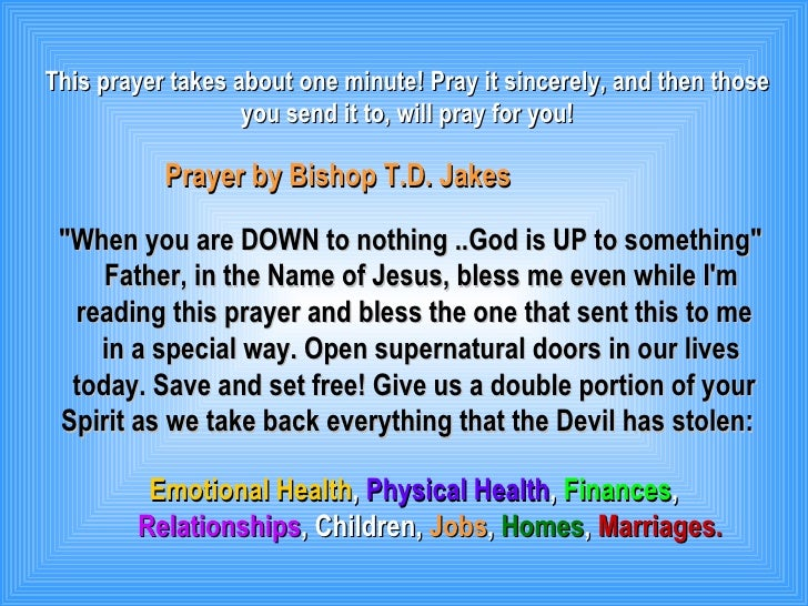 This prayer takes about one minute! Pray it sincerely, and then those you send it to, will pray for you! Prayer by Bishop ...