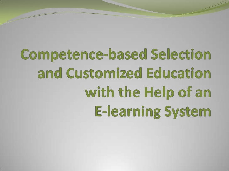 Competence-basedSelection and Customized Education withtheHelp of anE-learning System<br />