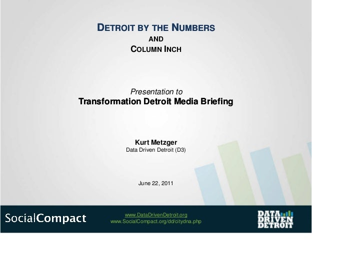 DETROIT BY THE NUMBERS                      AND              COLUMN INCH              Presentation toTransformation Detroi...