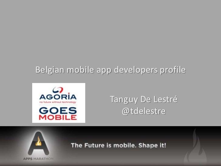 Belgian mobile app developers profile                  Tanguy De Lestré                     @tdelestre