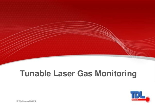 © TDL Sensors Ltd 2012 Tunable Laser Gas Monitoring