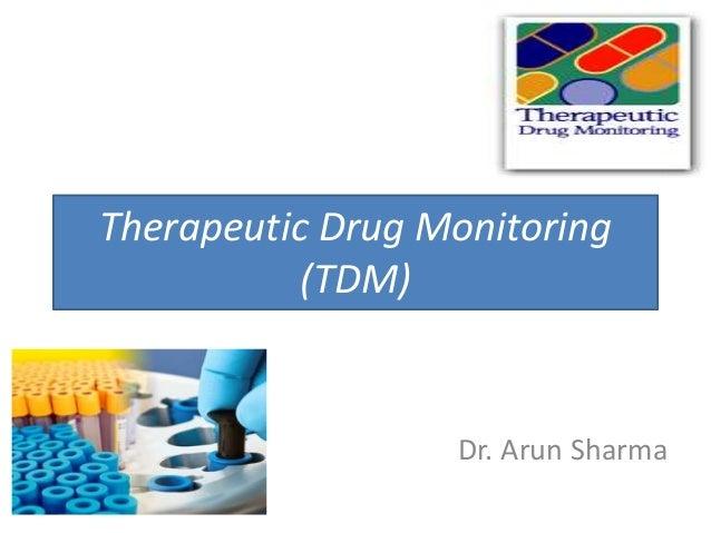 Dr. Arun Sharma Therapeutic Drug Monitoring (TDM)