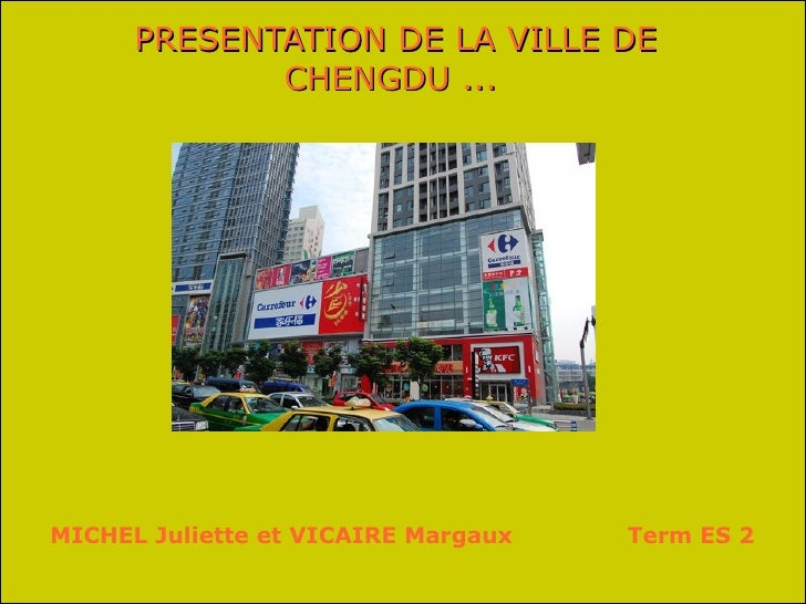 PRESENTATION DE LA VILLE DE CHENGDU ...   MICHEL Juliette et VICAIRE Margaux  Term ES 2