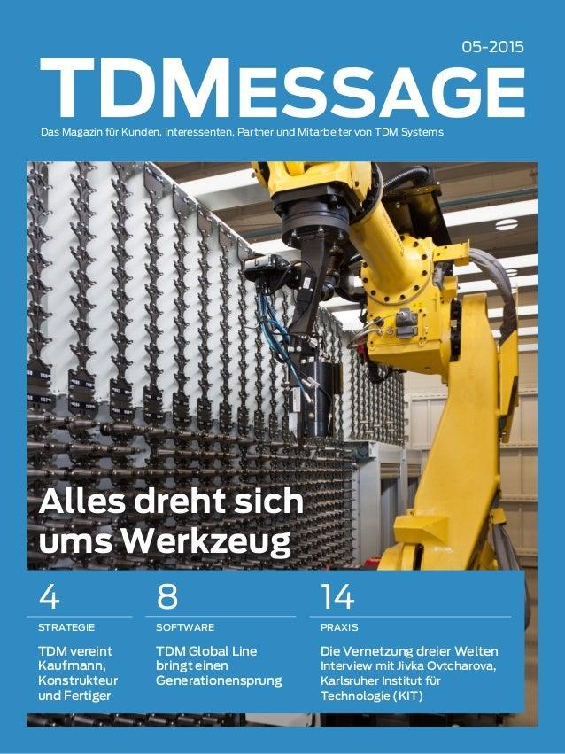 Alles dreht sich ums Werkzeug 05-2015 Das Magazin für Kunden, Interessenten, Partner und Mitarbeiter von TDM Systems 4 STR...