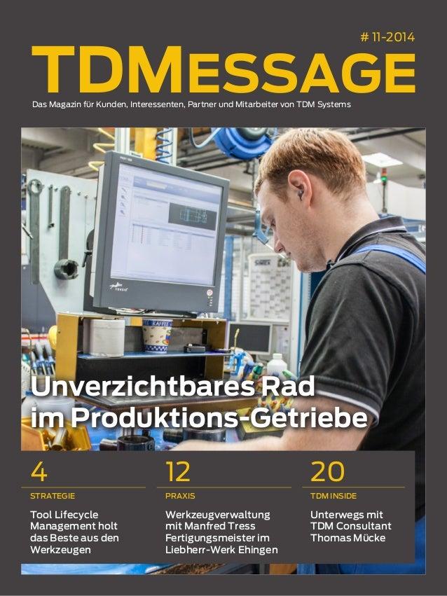 Unverzichtbares Rad im Produktions-Getriebe # 11-2014 Das Magazin für Kunden, Interessenten, Partner und Mitarbeiter von T...