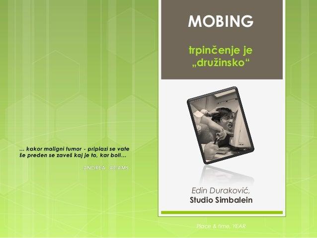 "MOBING trpinčenje je ""družinsko""  Edin Duraković, Studio Simbalein Place & time, YEAR"