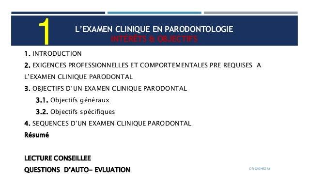 L'EXAMEN  CLINIQUE EN PARODONTOLOGIE Intérêts & objectif Slide 2