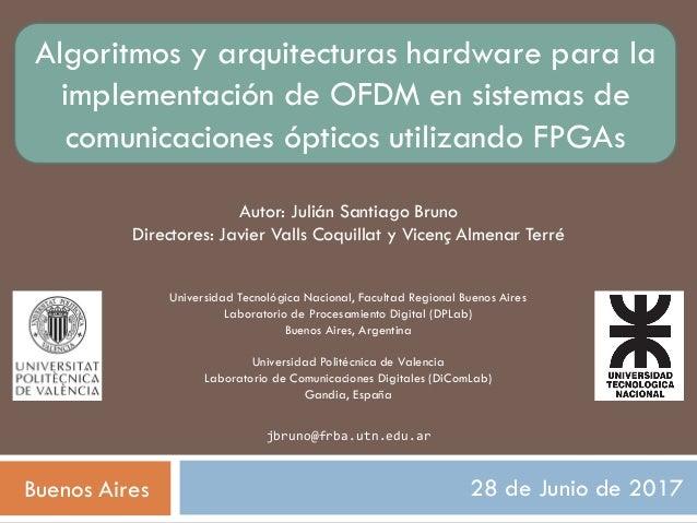 28 de Junio de 2017 Universidad Tecnológica Nacional, Facultad Regional Buenos Aires Laboratorio de Procesamiento Digital ...
