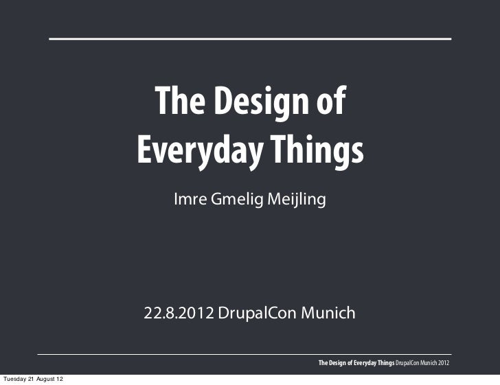 The Design of                       Everyday Things                          Imre Gmelig Meijling                       22...