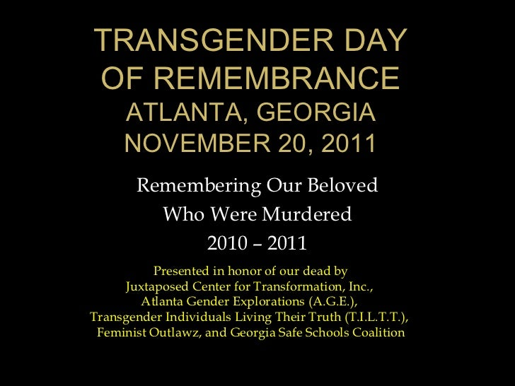TRANSGENDER DAYOF REMEMBRANCE     ATLANTA, GEORGIA     NOVEMBER 20, 2011        Remembering Our Beloved          Who Were ...