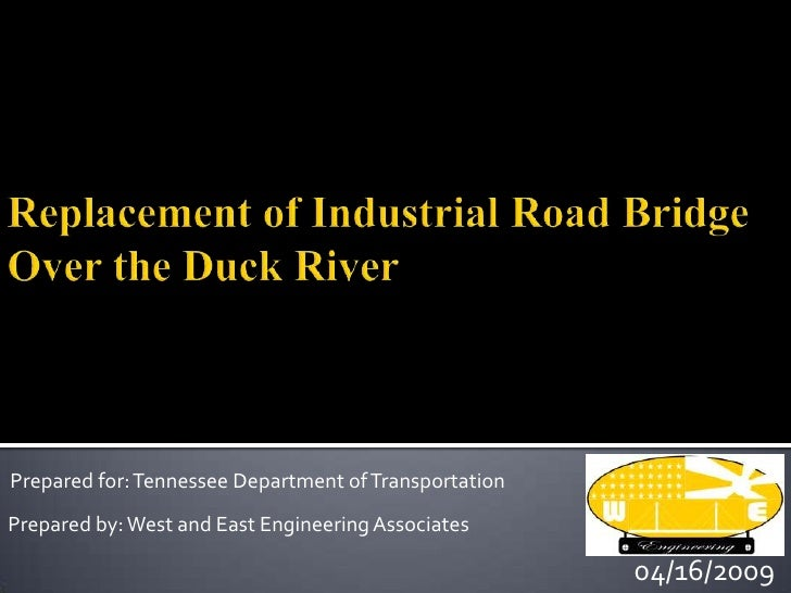 Prepared for: Tennessee Department of Transportation Prepared by: West and East Engineering Associates                    ...