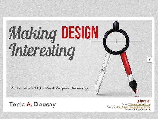 23 January 2013 – West Virginia UniversityTonia A. Dousay                                              Email: tadousay@gma...