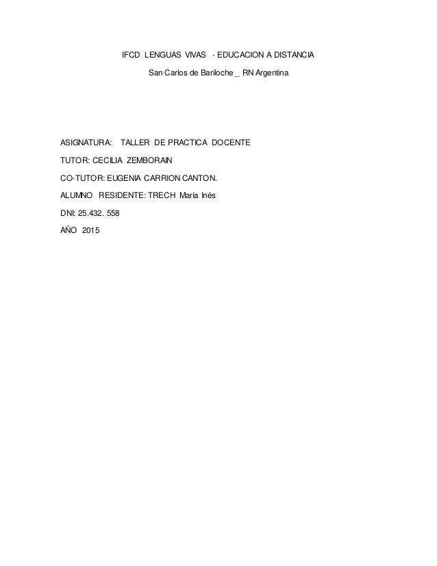 IFCD LENGUAS VIVAS - EDUCACION A DISTANCIA San Carlos de Bariloche _ RN Argentina ASIGNATURA: TALLER DE PRACTICA DOCENTE T...