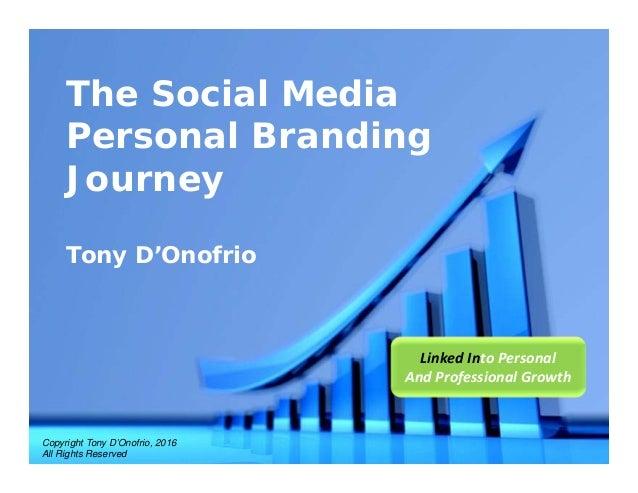 Powerpoint Templates Page 1 Powerpoint Templates The Social Media Personal Branding Journey Tony D'Onofrio Copyright Tony ...