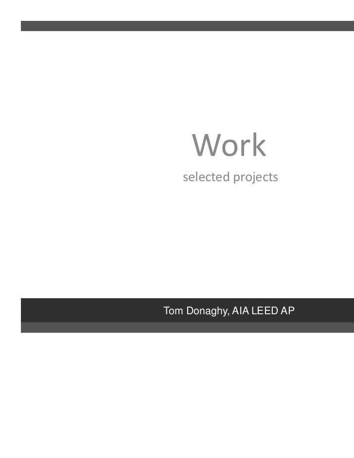 Work   selectedprojectsTom Donaghy, AIA LEED AP