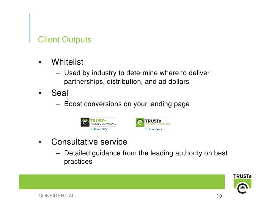 Client Outputs  •   Whitelist      – Used by industry to determine where to deliver        partnerships, distribution, and...