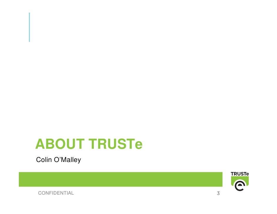 ABOUT TRUSTe Colin O'Malley    CONFIDENTIAL     3