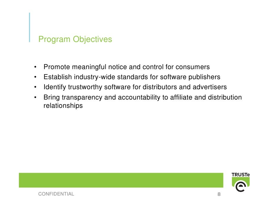 Program Objectives   •    Promote meaningful notice and control for consumers •    Establish industry-wide standards for s...