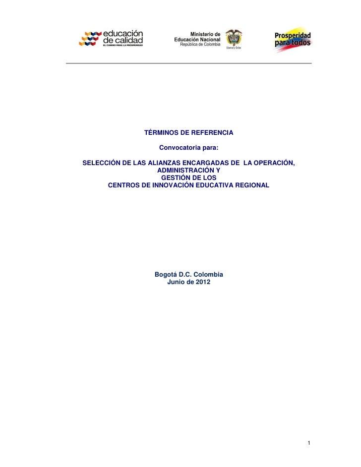 TÉRMINOS DE REFERENCIA                   Convocatoria para:SELECCIÓN DE LAS ALIANZAS ENCARGADAS DE LA OPERACIÓN,          ...