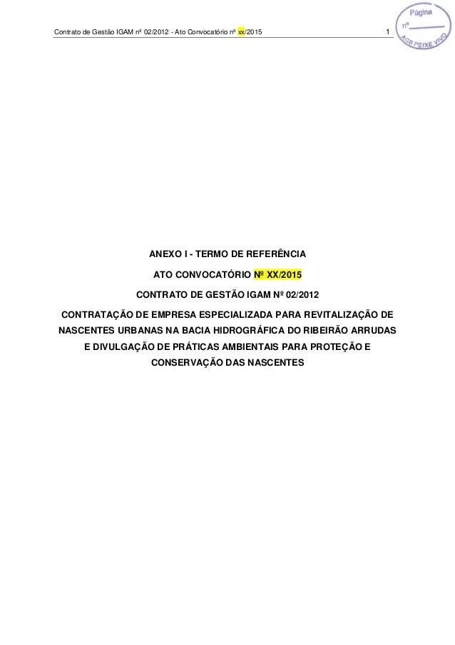 Contrato de Gestão IGAM nº 02/2012 - Ato Convocatório nº xx/2015 1 ANEXO I - TERMO DE REFERÊNCIA ATO CONVOCATÓRIO Nº XX/20...