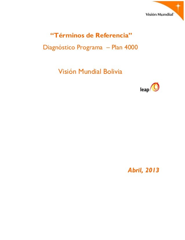 """Términos de Referencia"" Diagnóstico Programa – Plan 4000 Visión Mundial Bolivia Abril, 2013"