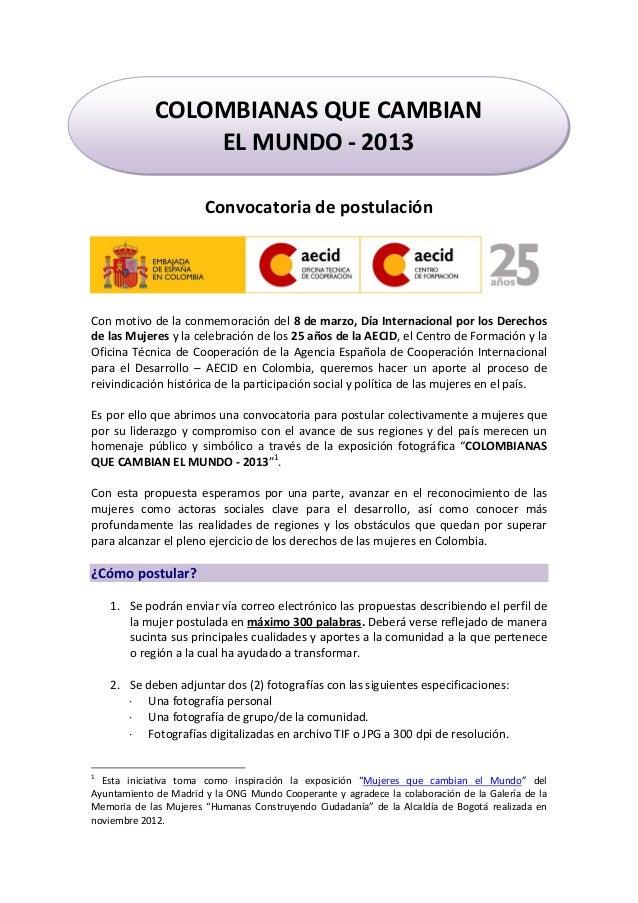 COLOMBIANAS QUE CAMBIAN                 EL MUNDO - 2013                       Convocatoria de postulaciónCon motivo de la ...